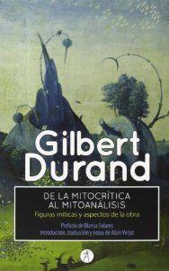 De la mitocrítica al mitoanálisis figuras míticas y aspectos: Gilbert Durand