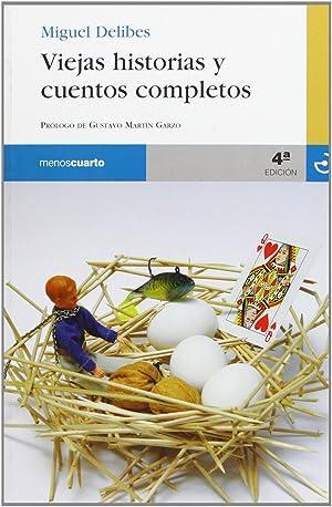 Viejas historias y cuentos completos: Delibes, Miguel