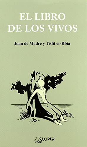 El libro de los vivos: Juan De Madre Y Tislit Er-rbia