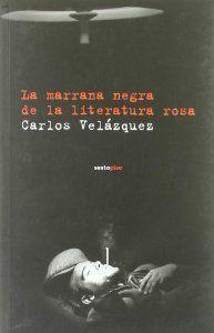 La marrana negra de la literatura rosa: Carlos Velázquez