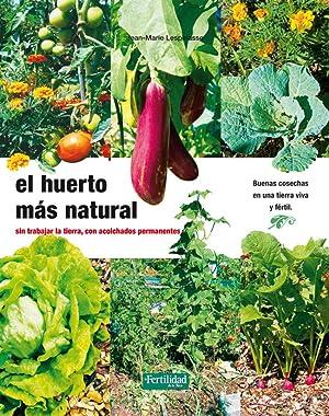 El huerto más natural: Lespinasse, Jean-Marie / Barasoain Asurmendi, Rosarev. / López López, ...