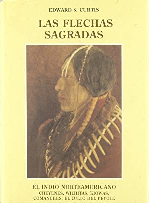 Flechas sagradas, las: Curtis, Edward S.