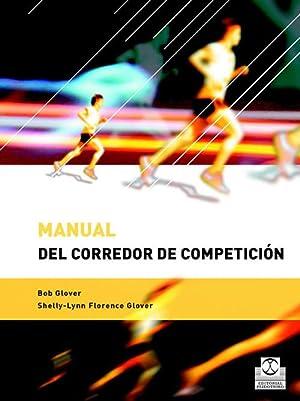 Manual del corredor de competici¢n: Glover, Bob/Florence Glover, Shelly-lynn