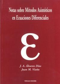 Notas sobre metodos asintónicos en ecuaciones diferenciales: Vv.Aa.