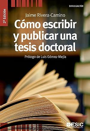 Cómo escribir y publicar una tesis doctoral: Rivera-Camino, Jaime