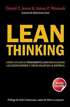 Lean Thinking Cómo utilizar el pensamiento lean para eliminar los despilfarros y crear valor e: ...
