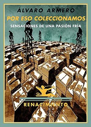 Por eso coleccionamos Sensaciones de una pasión: Armero Alcántara, Álvaro