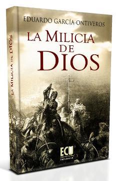 La milicia de Dios: García-Ontiveros Cerdeño, Eduardo