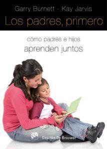 los padres, primero. como padres e hijos aprenden juntos: Vv.Aa.