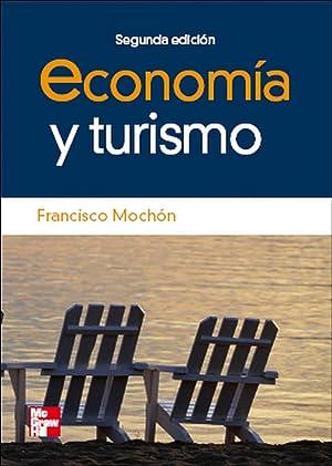 Economía y turismo, 2ª edc.: Mochon Francisco