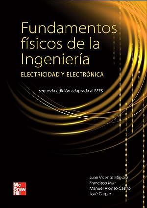 Fundamentos fisicos de la ingenieria. Edicion adaptada al Espacio Europeo de Educacion Superior: ...