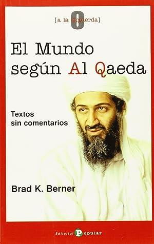 El mundo según Al Qaeda Textos sin comentarios: Berner, Brad K.