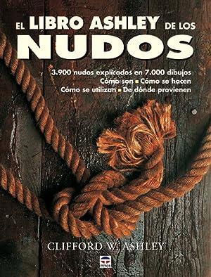El libro ashley de los nudos: Ashley, Clifford W.