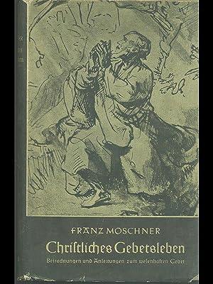 Christliches gebetsleben: Franz M. Moschner