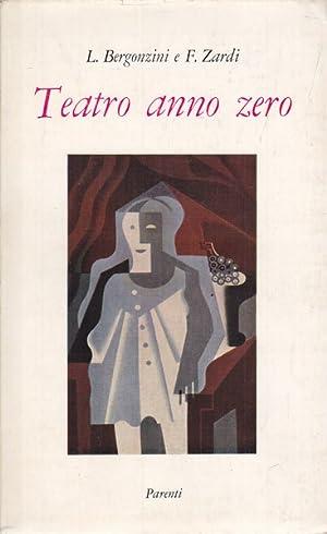 Teatro anno zero: Luciano Bergonzini -