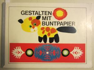 Gestalten mit Buntpapier.: E. Nitsche