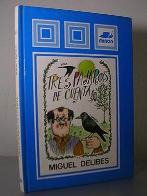 TRES PAJAROS DE CUENTA. Portada e ilustraciones: DELIBES, Miguel