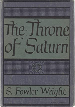 The Throne of Saturn: S. Fowler Wright