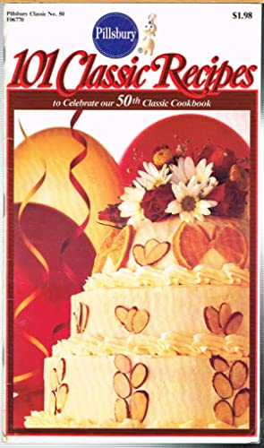 Pillsbury Classic Cookbooks No. 50. 101 Classic Recipes to Celebrate Our 50th Classic Cookbook.