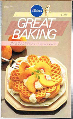 PILLSBURY CLASSIC COOKBOOKS No. 31, GREAT BAKING WITH THE CONVENIENCE OF MIXES.