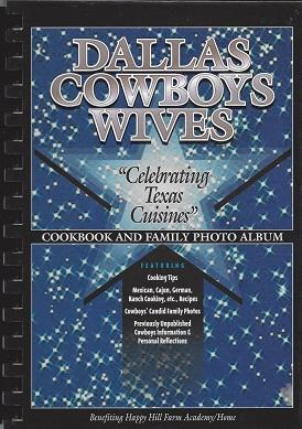 Dallas Cowboys Wives Celebrating Texas Cuisines: Cookbook and Family Photo Album