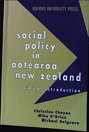 Social Policy in Aotearoa/New Zealand: A Critical: Cheyne, Christine, Michael