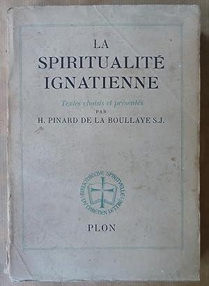 La Spiritualité Ignatienne.: Pinard de La Boullaye.