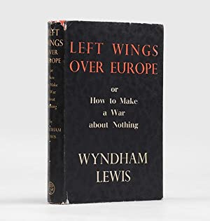 Left Wings Over Europe: or How to: LEWIS, Wyndham.