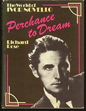 Perchance to Dream. The World of Ivor Novello
