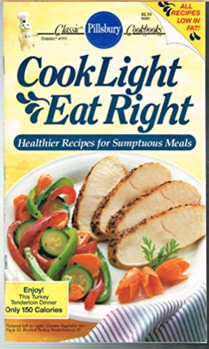 PILLSBURY CLASSIC COOKBOOK #111, May 1990 COOK LIGHT EAT RIGHT; Healthier Recipes for Sumptuous M...