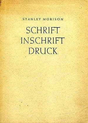 Schrift - Inschrift - Druck [The Art: Morison, Stanley:
