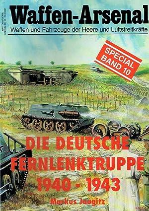 DIE DEUTSCHEN FERNLENKTRUPPE 1940 - 1943.: Jaugitz, Markus