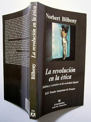 La Revolución en la ética : Hábitos y Creencias en la Sociedad Digital: Norbert Bilbeny