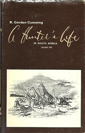 A Hunter's Life in South Africa (2 volume set): Roualeyn Gordon Cumming