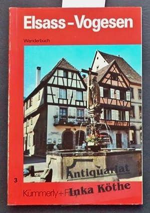 Elsass-Vogesen - Routenbeschreibungen von 40 Wanderwegen -: Stintzi, Paul: