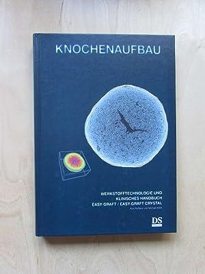 Knochenaufbau - Werkstofftechnologie und klinisches Handbuch / Easy-Graft, Easy-Graft Crystal (...