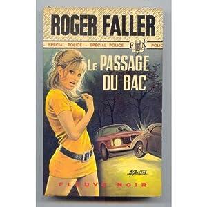 LE PASSAGE DU BAC: ROGER FALLER