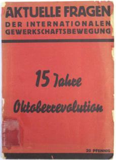 15 Jahre Oktoberrevolution. (= Aktuelle Fragen der internationalen Gewerkschaftsbewegung)