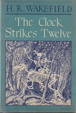 The Clock Strikes Twelve: H. R. Wakefield