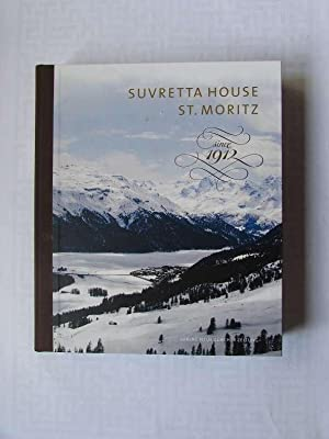 Suvretta House St. Moritz - Since 1912: Repele, Maya, Urs Stuber Michel Comte u. a.: