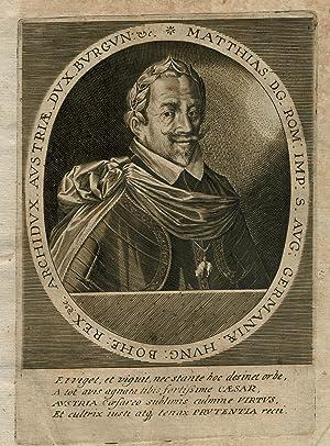 Matthias (Wien 24. 02. 1557 - 20. 03. 1619 Wien). Kaiser des Heiligen Römischen Reiches und ...