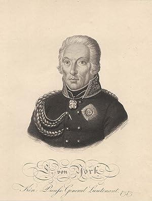 Potsdam 26. 09. 1759 - 04. 10. 1830 Gut Klein Oels). Brustbild mit Orden und Schärpe,.: YORK von ...