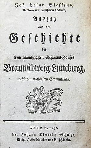 Auszug aus der Geschichte des Durchlauchtigsten Gesammt - Hauses Braunschweig - Lüneburg nebst den ...