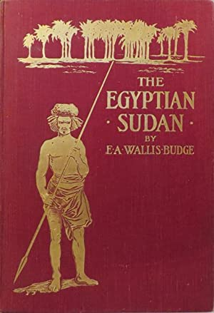 EGYPTIAN SUDAN Its History and Monuments: Budge [Sir] E.