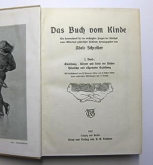 Das Buch vom Kinde, Band I und II (komplett, beide Bände in einem Buch) : Ein Sammelwerk für die ...