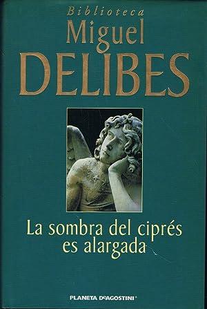 LA SOMBRA DEL CIPRÉS ES ALARGADA.: Delibes. Miguel,