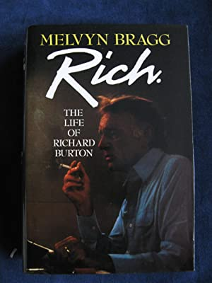 Rich: The Life of Richard Burton: Bragg, Melvyn