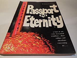 Passport to Eternity - A Look at Our Exterrestrial Neighbors.