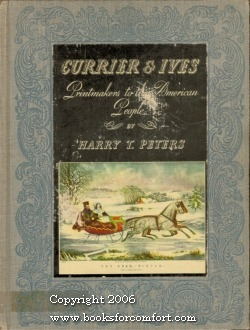 Currier & Ives, Printmakers to the American: Harry T Peters