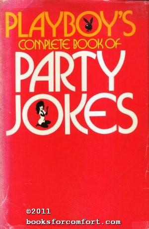 Playboys Complete Book of Party Jokes: Editors of Playboy